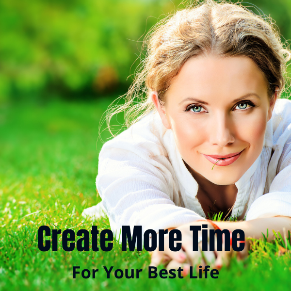 create more time for your best life